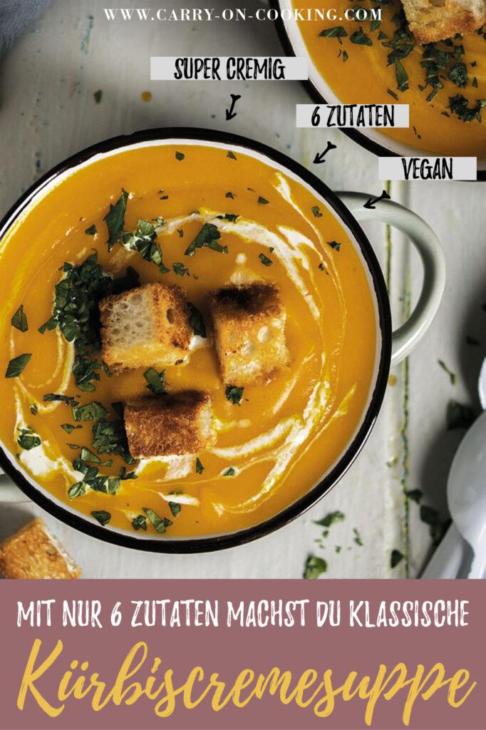 Gleich auf deine Pinterest-Pinwand pinnen: Rezept für vegane Kürbiscremesuppe aus 6 Zutaten