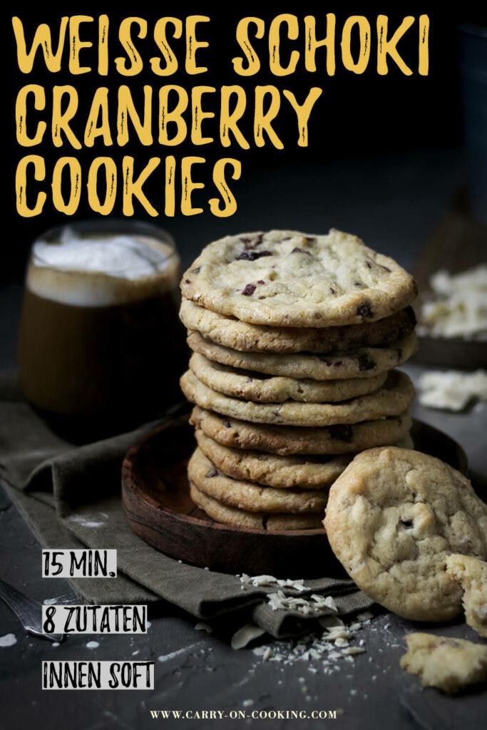 Gleich auf deinem Pinterest-Board merken: Rezept für weiche Cookies mit weißer Schokolade & Cranberries